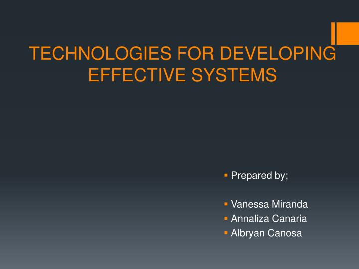 Technologies for developing effective systems
