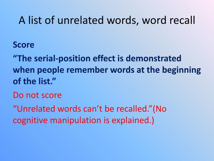 A list of unrelated words, word recall