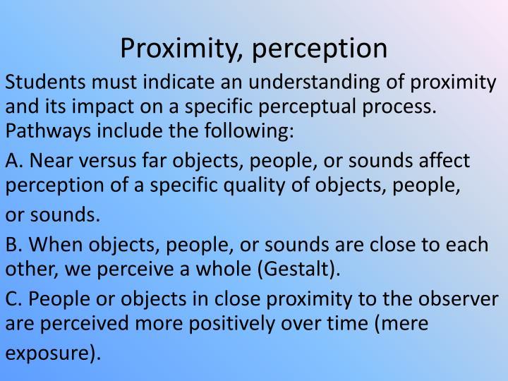 Proximity, perception