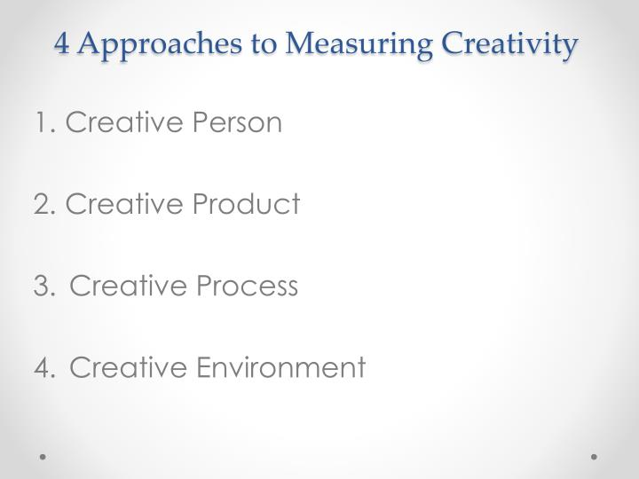 4 approaches to measuring creativity