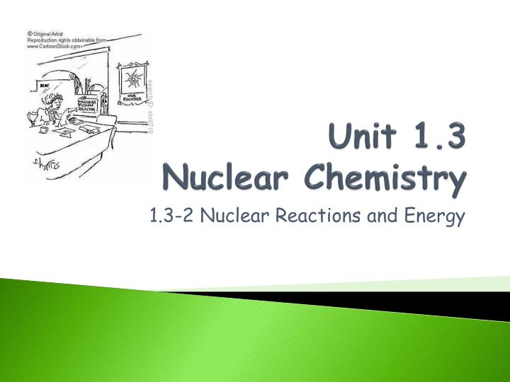 unit 1 3 nuclear chemistry n.