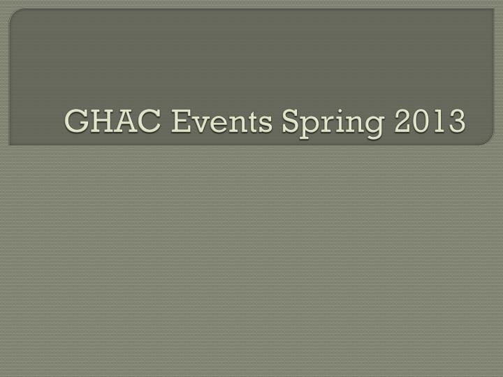 Ghac events spring 2013