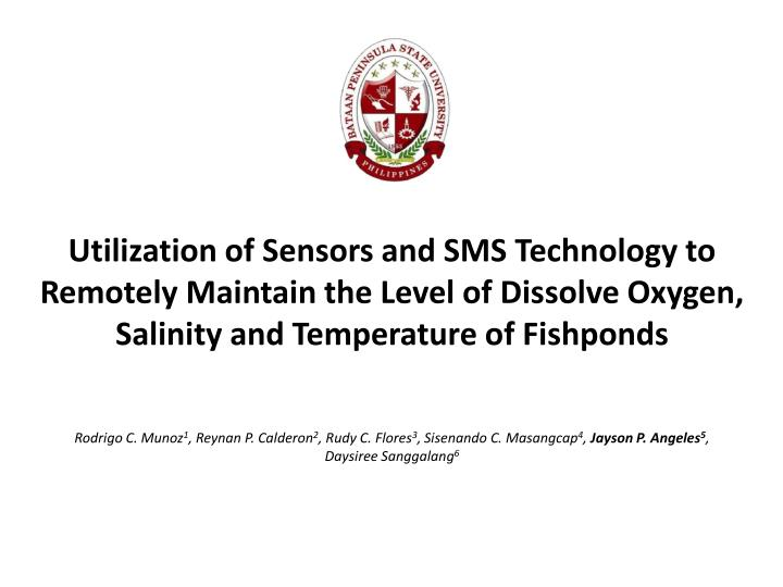 Utilization of Sensors and SMS Technology to Remotely Maintain the Level of Dissolve Oxygen, Salinit...