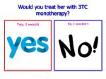 would you treat her with 3tc monotherapy