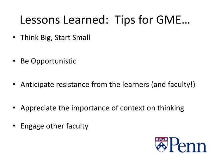 Lessons Learned:  Tips for GME…