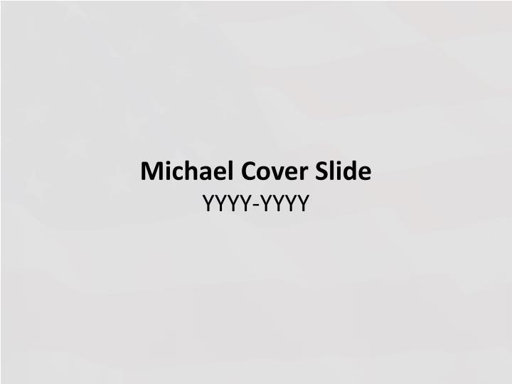 Michael Cover Slide