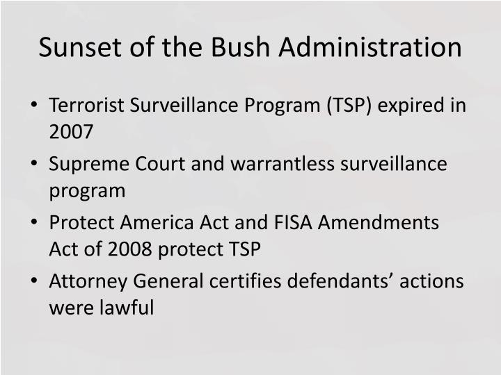 Sunset of the Bush Administration