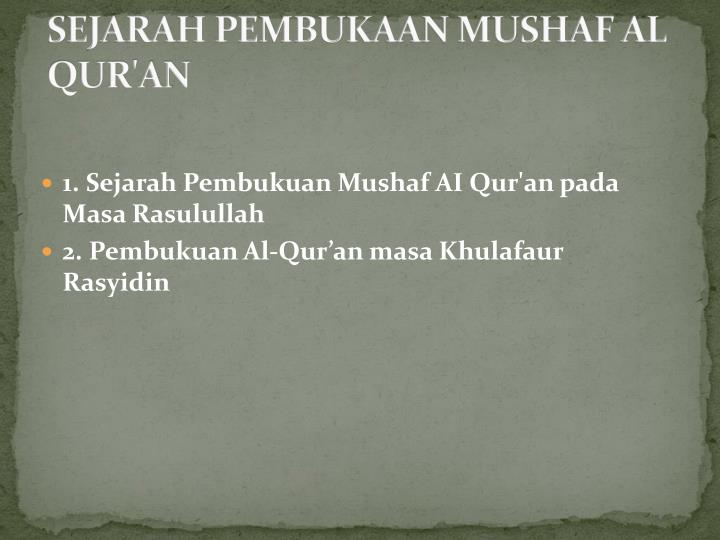 SEJARAH PEMBUKAAN MUSHAF AL QUR'AN