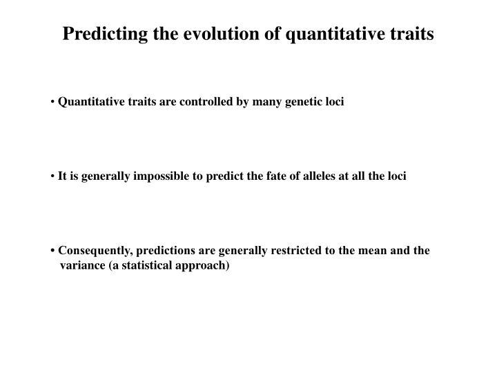 Predicting the evolution of quantitative traits