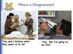 where is disagreement