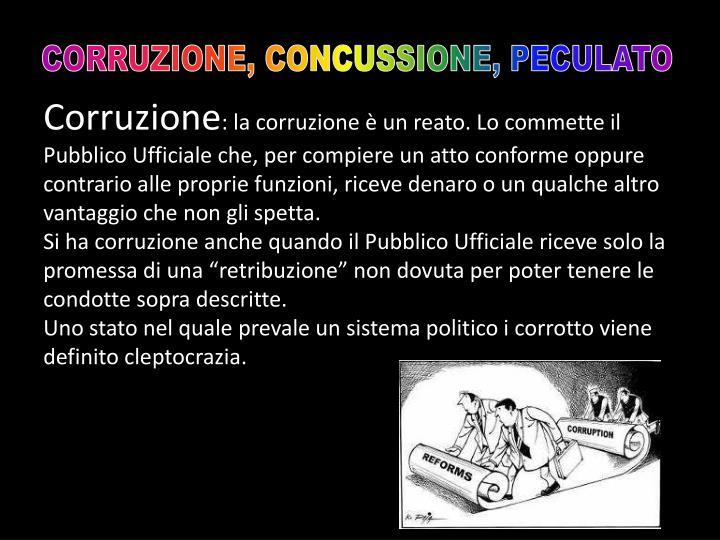 CORRUZIONE, CONCUSSIONE, PECULATO