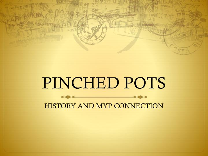 pinched pots n.