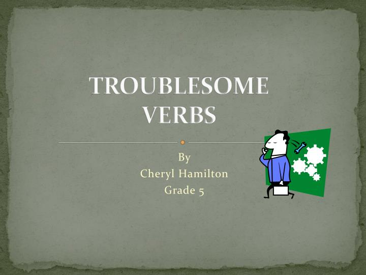 troublesome verbs n.