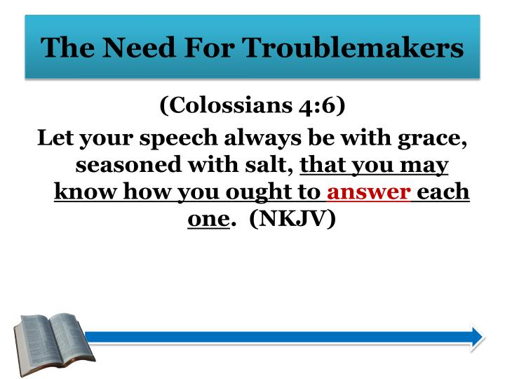 The Need For Troublemakers