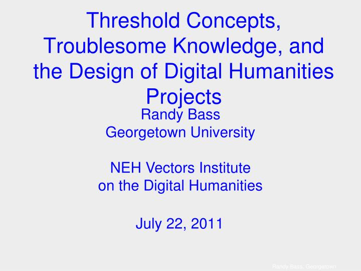 threshold concepts troublesome knowledge and the design of digital humanities projects n.