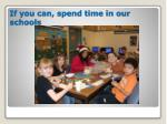 if you can spend time in our schools