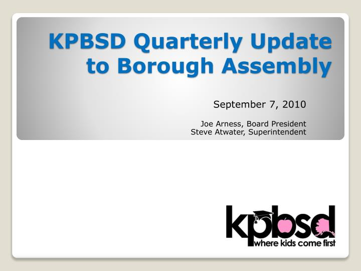 kpbsd quarterly update to borough assembly