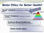 better ethics for better health