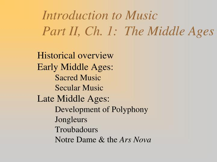 an introduction to the middle ages Mar habib (i) the early middle ages historical background over the last half century or so, scholars have challenged the prior perception of the middle ages as an era of darkness, ignorance and superstition.