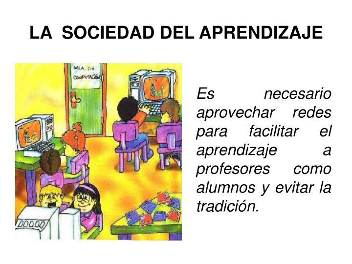 La sociedad del aprendizaje1