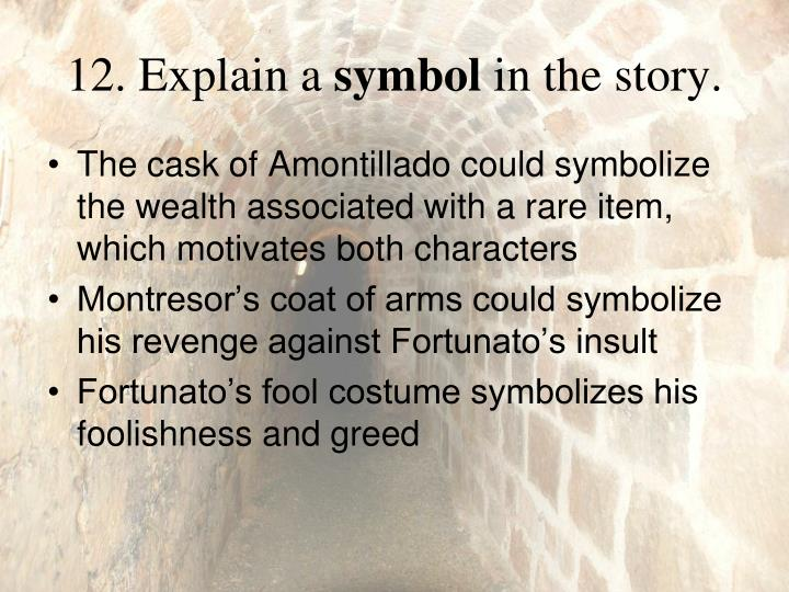 "ppt ""the cask of amontillado"" by edgar allan poe powerpoint  explain a symbol in the story the cask of amontillado"