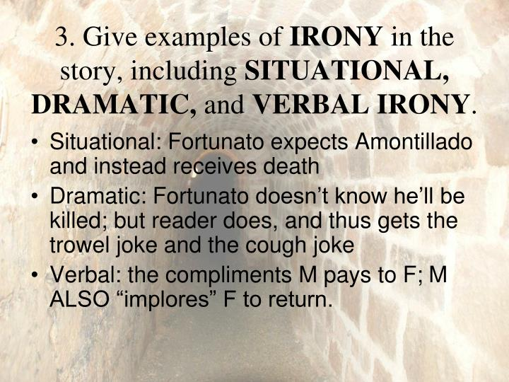 examples of dramatic irony in the cask of amontillado