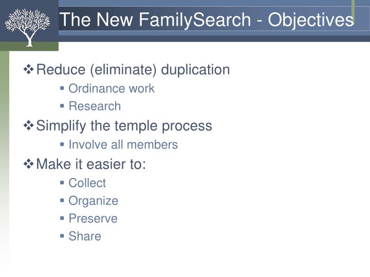 The New FamilySearch - Objectives