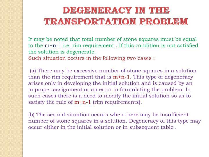 DEGENERACY IN THE TRANSPORTATION PROBLEM