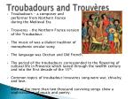 troubadours and trouv res