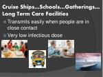 cruise ships schools gatherings long term care facilities