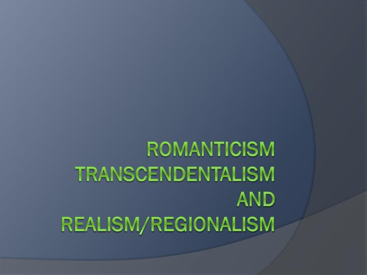 3 02 romantics and transcendentalism essay April 02, 2018 advanced search home after this, thinkers during the era of romanticism picked and chose some of the ideas of these previous movements and.