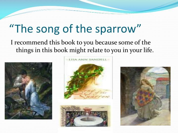 """""""The song of the sparrow"""""""
