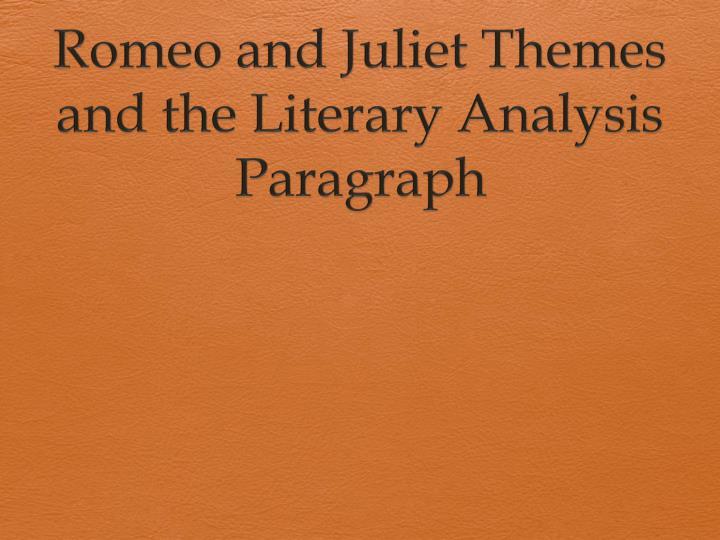romeo and juliet literary paragraph essay Romeo and juliet, this is the reader (well, not really the second part) you may provide a brief overview of the plot, but do not retell the entire story literary theory - dichotomizing ordinary language and literary language ordinary language literary language  meaning determinate.