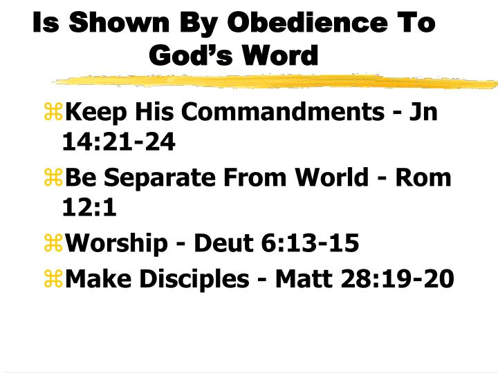 Is shown by obedience to god s word