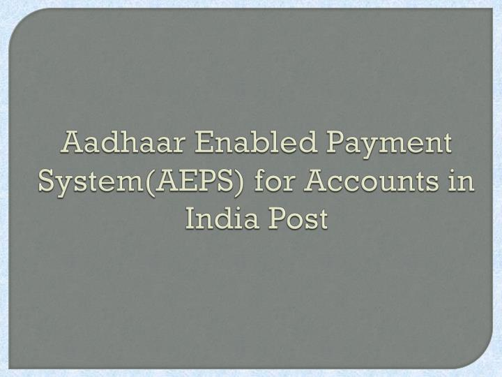aadhaar enabled payment system aeps for accounts in india post n.
