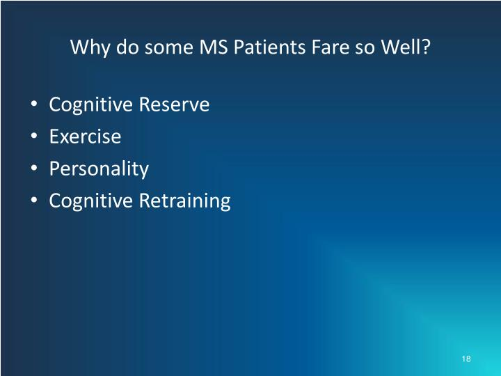 Why do some MS Patients Fare so Well?