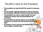 the bill is sent to the president