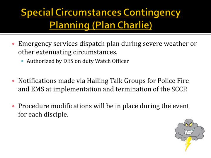 Special Circumstances Contingency Planning (Plan Charlie)
