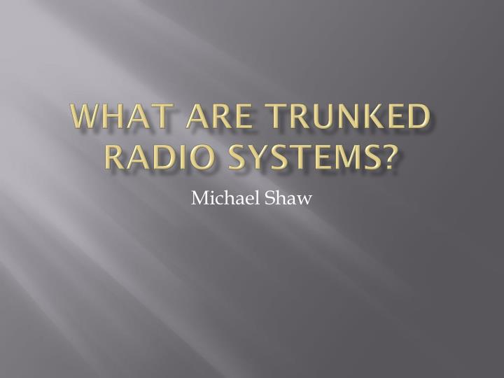 What are trunked radio systems