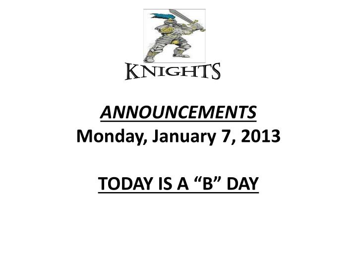 announcements monday january 7 2013 today is a b day n.