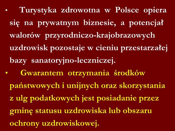Turystyka  zdrowotna  w  Polsce  opiera