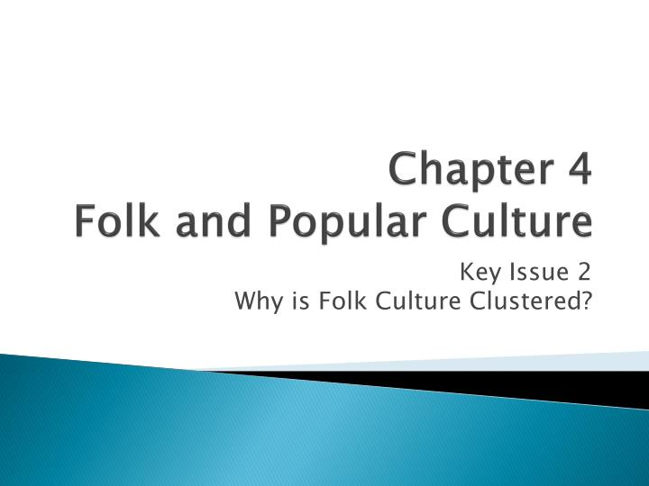 chapter 4 folk and popular culture n.