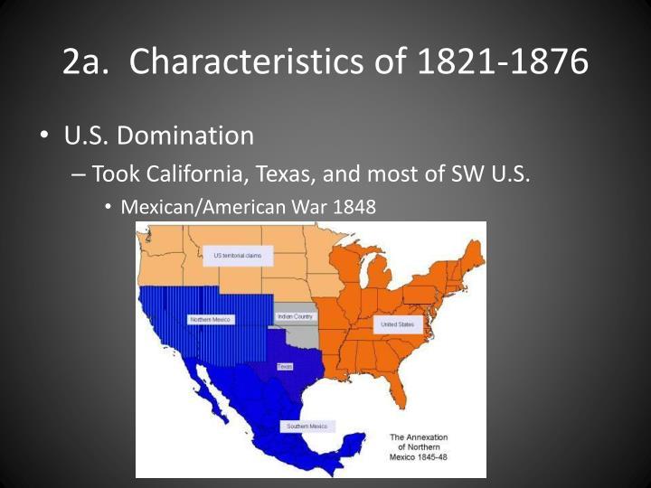 2a.  Characteristics of 1821-1876
