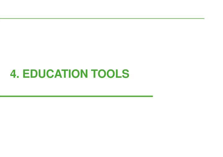 4. EDUCATION TOOLS