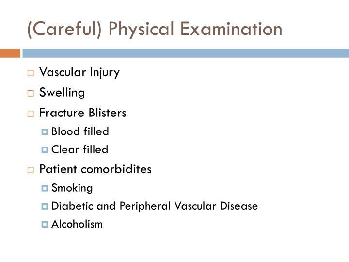 (Careful) Physical Examination
