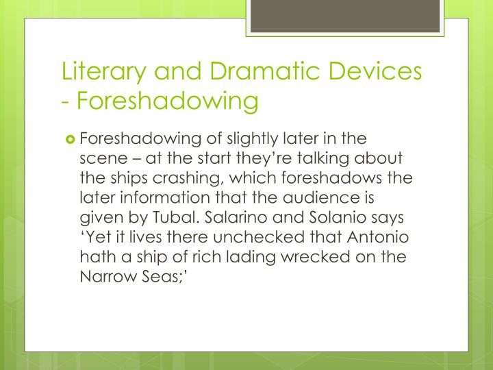 Literary and Dramatic Devices - Foreshadowing
