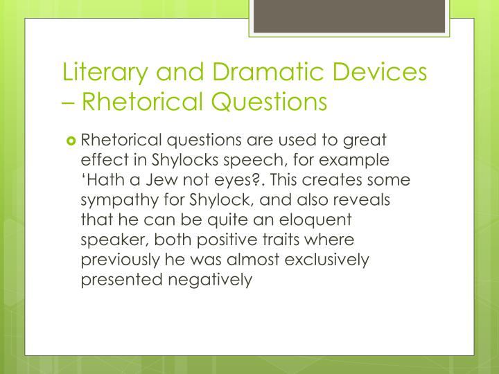 Literary and Dramatic Devices – Rhetorical Questions