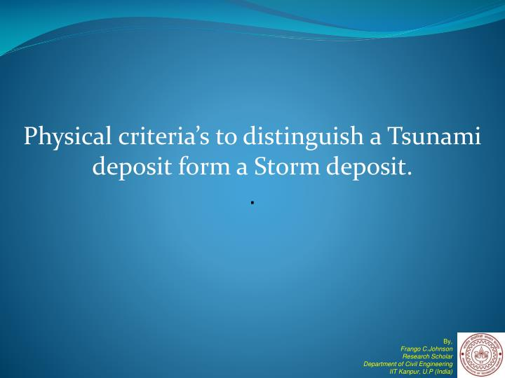PPT Physical Criterias To Distinguish A Tsunami Deposit Form A - Fresh tsunami powerpoint presentation design