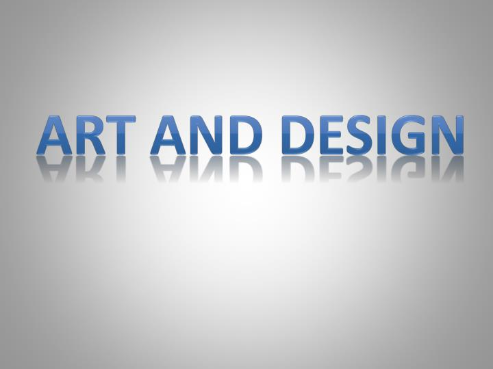 What Is Art And Design : Ppt art and design powerpoint presentation id