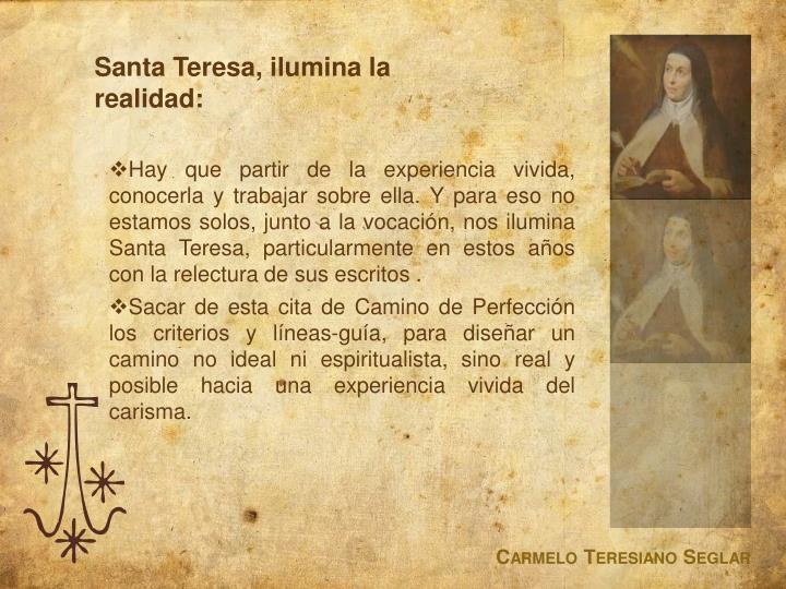 Santa Teresa, ilumina la realidad: